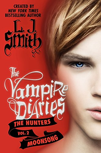 9780062017703: The Vampire Diaries: The Hunters: Moonsong