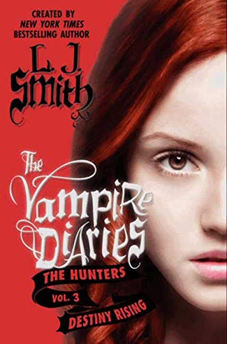 9780062017741: The Vampire Diaries: The Hunters: Destiny Rising
