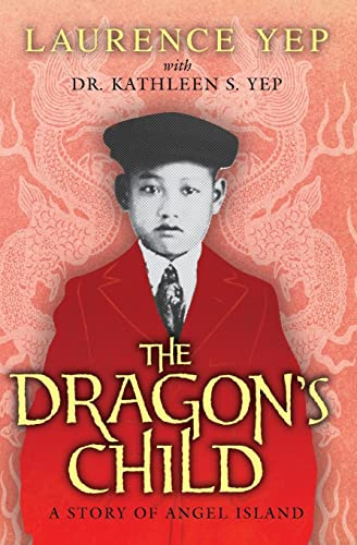 9780062018151: The Dragon's Child: A Story of Angel Island