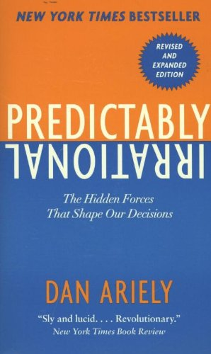 9780062018205: Predictably Irrational: The Hidden Forces That Shape Our Decisions