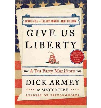 9780062019578: Give Us Liberty