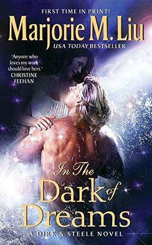In the Dark of Dreams: A Dirk & Steele Novel (Dirk & Steele Series): Liu, Marjorie M.