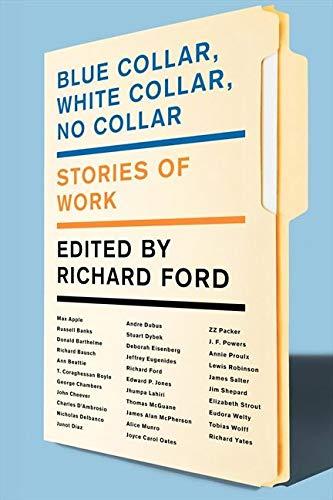 9780062020413: Blue Collar, White Collar, No Collar: Stories of Work