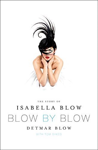 9780062020871: Blow by Blow: The Story of Isabella Blow