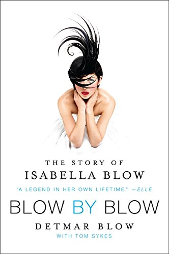 9780062021007: Blow by Blow: The Story of Isabella Blow