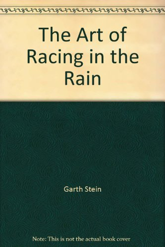 9780062021496: The Art of Racing in the Rain