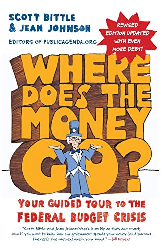 9780062023476: Where Does the Money Go? Rev Ed: Your Guided Tour to the Federal Budget Crisis (Guided Tour of the Economy)