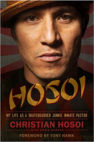 9780062024305: Hosoi: My Life as a Skateboarder Junkie Inmate Pastor