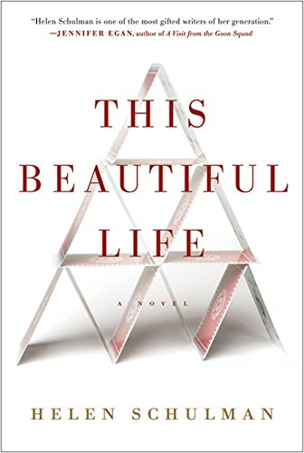 This Beautiful Life: A Novel (Signed First Edition): Schulman, Helen