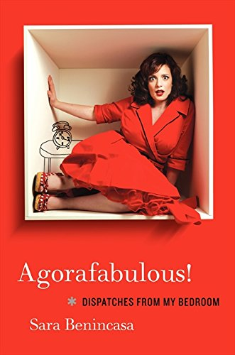 9780062024411: Agorafabulous!: Dispatches from My Bedroom