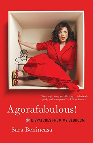9780062024428: Agorafabulous!: Dispatches from My Bedroom