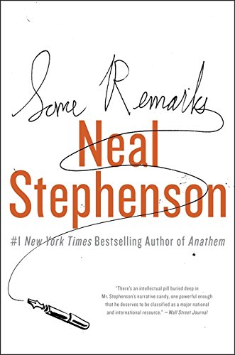 Some Remarks: Essays and Other Writing (Signed First Edition): Neal Stephenson