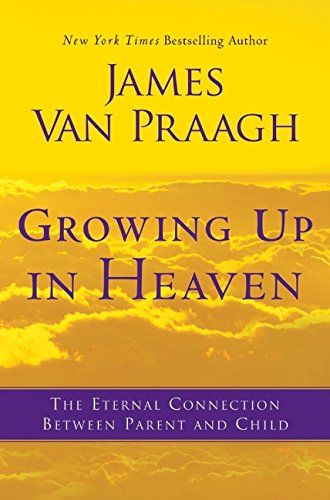 9780062024633: Growing Up in Heaven: The Eternal Connection Between Parent and Child