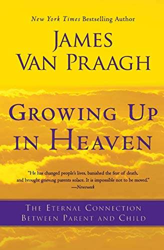 9780062024640: Growing Up in Heaven: The Eternal Connection Between Parent and Child