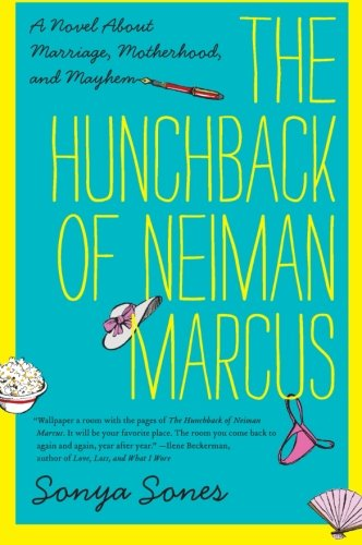 9780062024671: The Hunchback of Neiman Marcus: A Novel About Marriage, Motherhood, and Mayhem