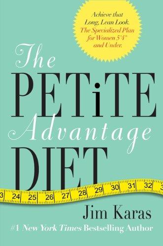 9780062025456: The Petite Advantage Diet: Achieve That Long, Lean Look. The Specialized Plan for Women 5'4