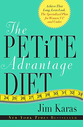 """9780062025463: The Petite Advantage Diet: Achieve That Long, Lean Look. The Specialized Plan for Women 5'4"""" and Under."""