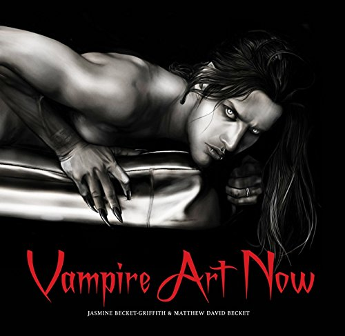 Vampire Art Now: Matthew David Becket,Jasmine