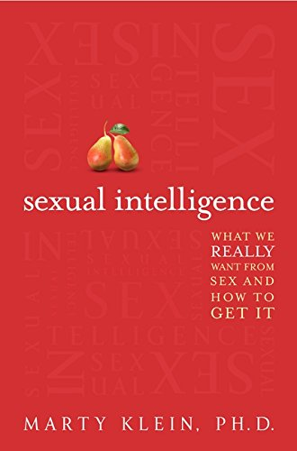 9780062026064: Sexual Intelligence: What We Really Want from Sex--and How to Get It