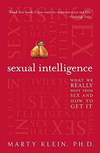 9780062026071: Sexual Intelligence: What We Really Want from Sex--and How to Get It