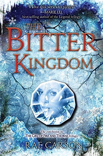 9780062026545: The Bitter Kingdom (Girl of Fire and Thorns)