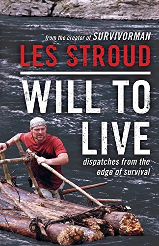9780062026576: Will to Live: Dispatches from the Edge of Survival