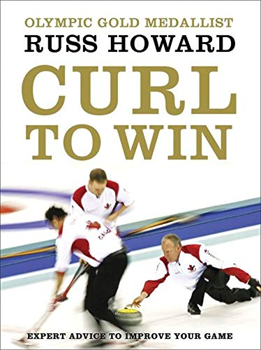 9780062026644: Curl to Win: Expert Advice to Improve Your Game