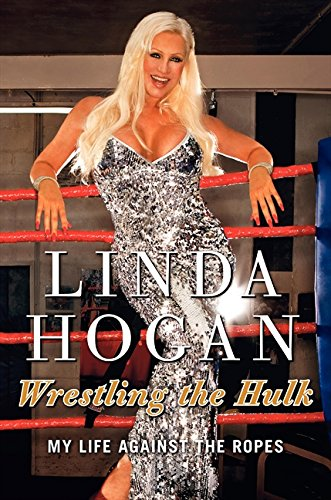 9780062030207: Wrestling the Hulk: My Life Against the Ropes