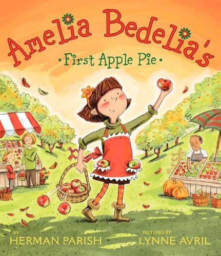 9780062032768: Amelia Bedelia's First Apple Pie (I Can Read Amelia Bedelia - Level 2)