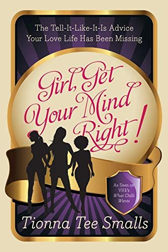9780062032843: Girl, Get Your Mind Right!: The Tell-It-Like-It-Is Advice Your Love Life Has Been Missing