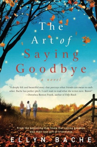 9780062033680: The Art of Saying Goodbye: A Novel