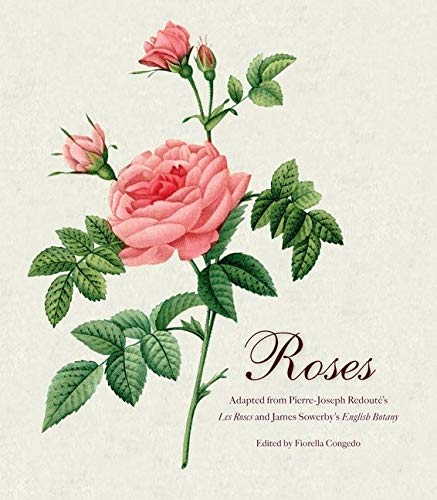 Roses: Mini Archive with DVD (9780062039552) by Pierre Joseph Redoute; James Sowerby