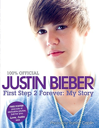 9780062039743: Justin Bieber: First Step 2 Forever (100% Official)