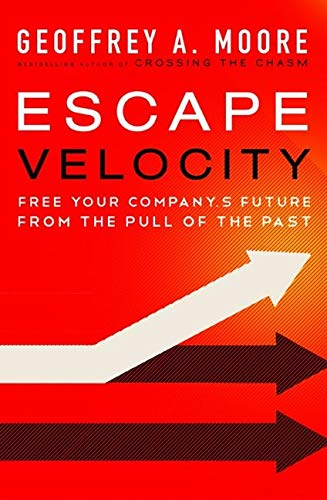 9780062040893: Escape Velocity: Free Your Company's Future from the Pull of the Past