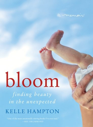 9780062045034: Bloom: Finding Beauty in the Unexpected--A Memoir