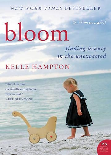 9780062045041: Bloom: Finding Beauty in the Unexpected--A Memoir (P.S.)