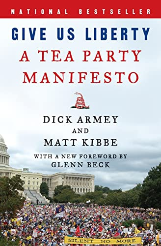 9780062045454: Give Us Liberty: A Tea Party Manifesto