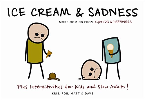 9780062046222: Ice Cream & Sadness: More Comics from Cyanide & Happiness