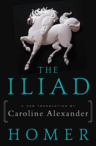 9780062046284: The Iliad: A New Translation by Caroline Alexander