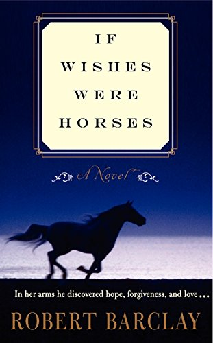 9780062046680: If Wishes Were Horses