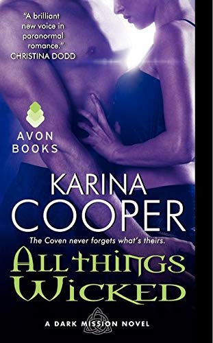 All Things Wicked: A Dark Mission Novel: Cooper, Karina