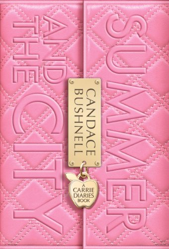 9780062047458: Summer and the City: A Carrie Diaries Book