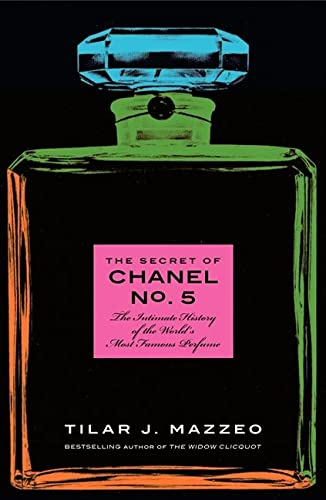 9780062048486: The Secret of Chanel No. 5 Anz: The Intimate History of the World's Most Famous Perfume