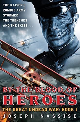 9780062048752: By the Blood of Heroes: The Great Undead War: Book I
