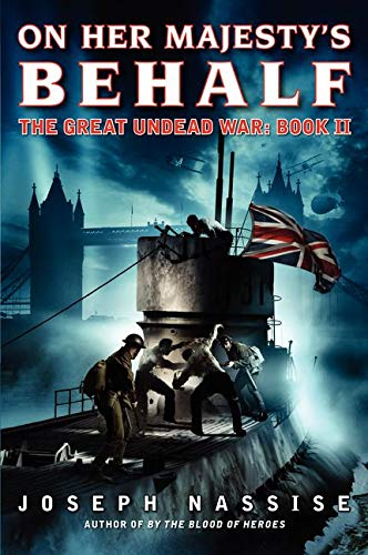 9780062048783: On Her Majesty's Behalf: The Great Undead War: Book II