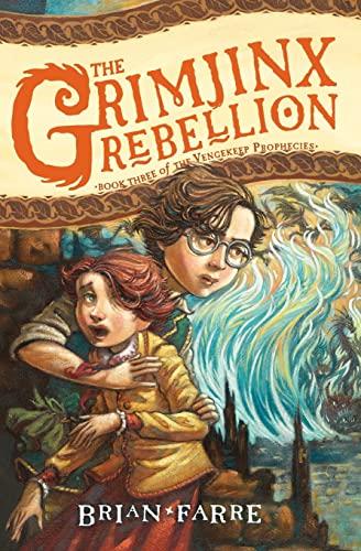 9780062049353: The Grimjinx Rebellion (Vengekeep Prophecies)