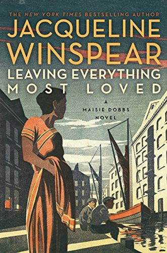9780062049605: Leaving Everything Most Loved (Maisie Dobbs)