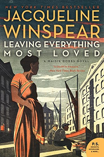 9780062049612: Leaving Everything Most Loved (Maisie Dobbs)