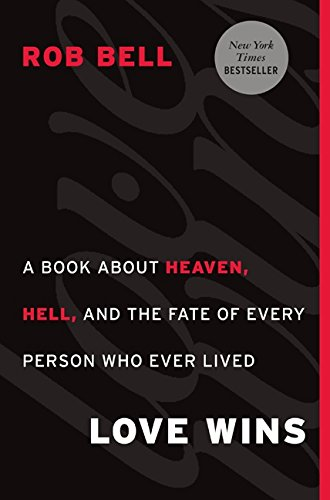 9780062049643: Love Wins: A Book About Heaven, Hell, and the Fate of Every Person Who Ever Lived