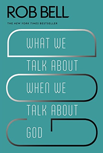 9780062049681: What We Talk About When We Talk About God